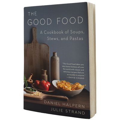 The Good Food: A Cookbook of Soups, Stews & Pastas