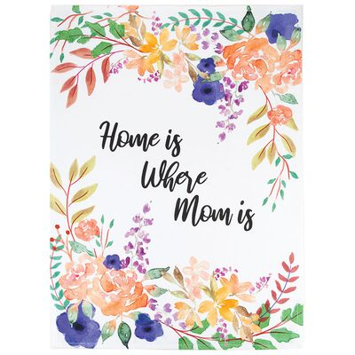 Home is Where Mom is Floral Tea Towel
