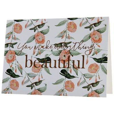 Love Letters You Make Everything Beautiful Card
